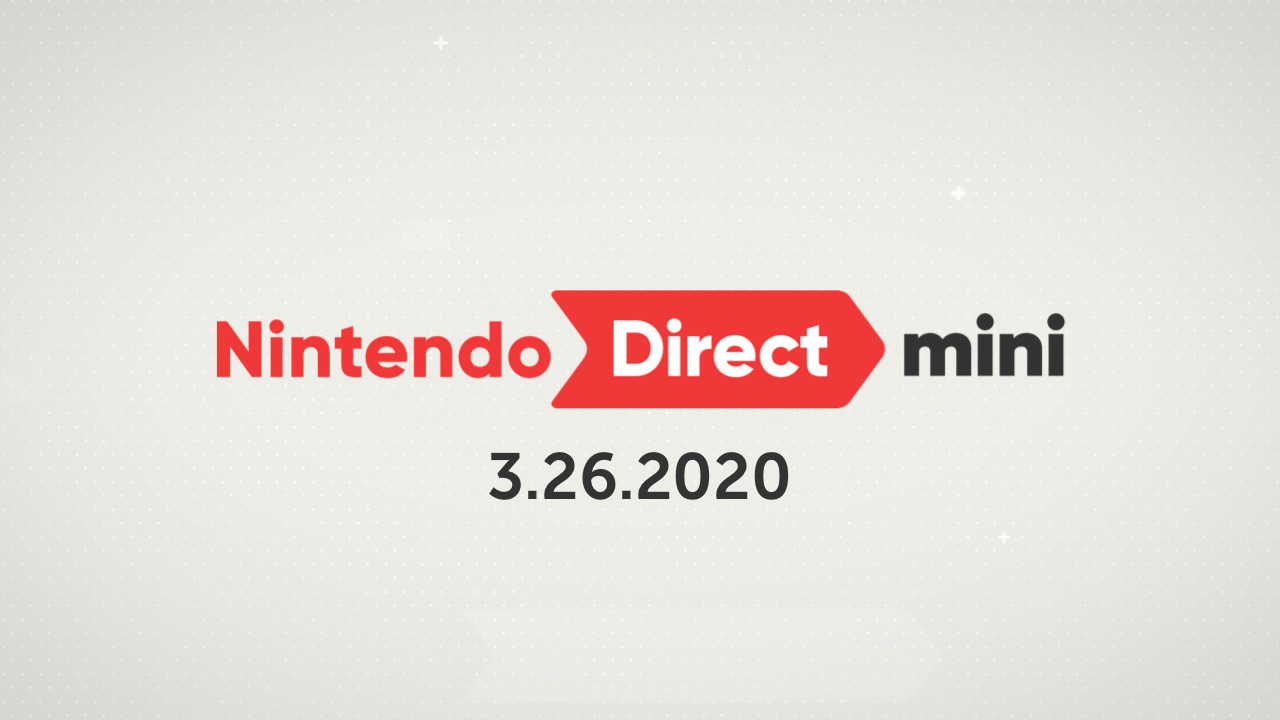 March 2020 Nintendo Direct Mini now ...
